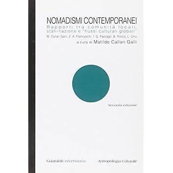 Nomadismi Contemporanei. Rapporti Tra Comunità Locali, Stati-Nazione E «Flussi Culturali Globali»