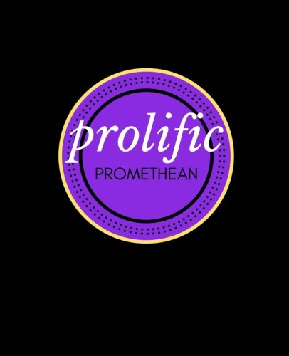 Prolific Promethean: Massive All-Purpose Creative Notebook Journal, 800 Lined Pages (Imagination Series, Band 6) Vi-800-serie