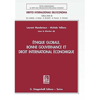 Éthique Globale, Bonne Gouvernance Et Droit International Économique