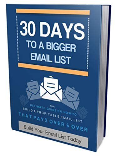 30 Days To A Bigger Email List (English Edition)