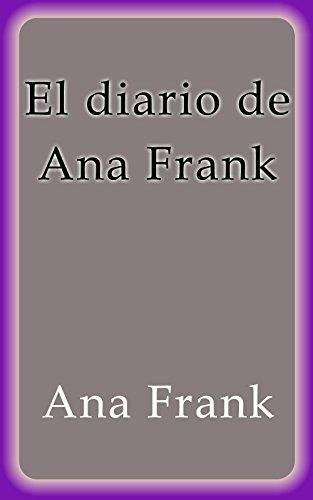 El diario de Ana Frank por Ana Frank