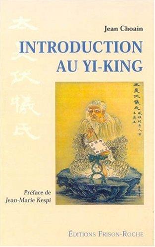 Introduction au Yi King : Aux sources symboliques du Swastika par Jean Choain