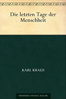 Die letzten Tage der Menschheit von [Kraus, Karl]