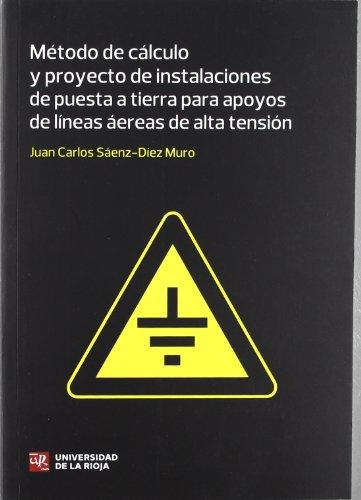 Método de cálculo y proyecto de instalaciones de puesta a tierra para apoyos de líneas aéreas de alta tensión (Monografías I+D)