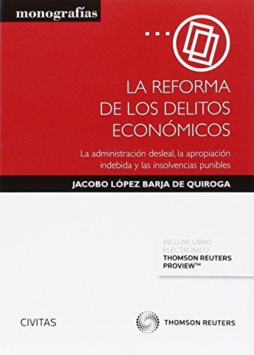 La reforma de los delitos económicos : la administración desleal, la apropiación indebida y las insolvencias punibles (Formato dúo) por Jacobo López Barja de Quiroga