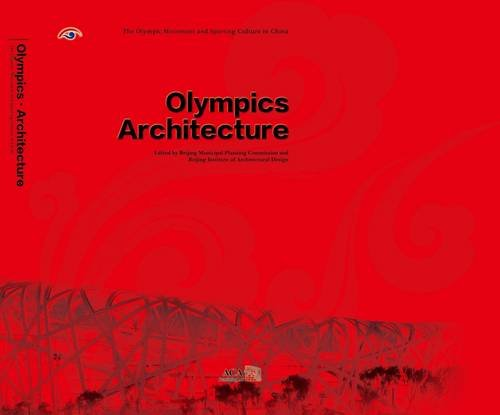 2008 Olympics Architecture (Olympic Movement and Sporting Culture in China Series) (Beijing Olympischen In Spiele 2008)