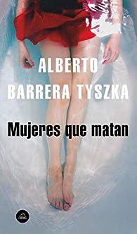 Mujeres Que Matan / Women Who Kill par Alberto Barrera Tyszka