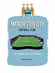 Manchester City FC: 125 Years of Football