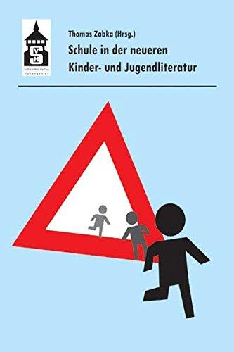Schule in der neueren Kinder- und Jugendliteratur