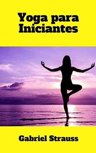 Yoga para Iniciantes (Portuguese Edition) eBook: Gabriel ...