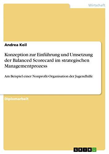 Konzeption zur Einführung und Umsetzung  der Balanced Scorecard im strategischen Managementprozess: Am Beispiel einer Nonprofit-Organisation der Jugendhilfe