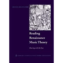 Reading Renaissance Music Theory: Hearing with the Eyes (Cambridge Studies in Music Theory and Analysis, Band 14)