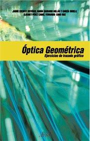 Óptica geométrica. Ejercicios de trazado gráfico de rayos por Jaume Escofet Soteras