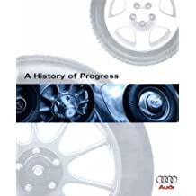 Audi, a History of Progress: Chronicle of Audi AG