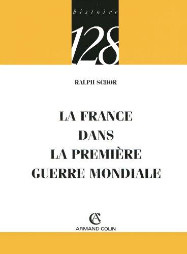 La France dans la Première Guerre mondiale (Histoire t. 168)
