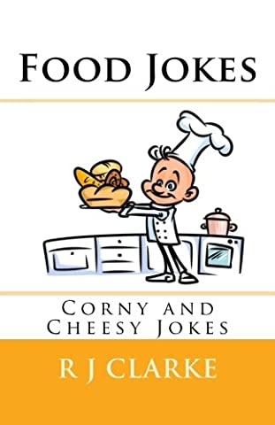Food Jokes: Corny and Cheesy Jokes