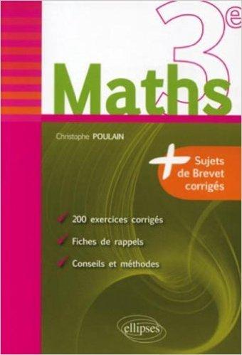 mathmatiques-3e-fiches-de-rappel-exercices-amp-annales-de-brevet-corrigs-de-christophe-poulain-12-octobre-2010