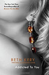 Addicted To You: One Night of Passion Book 1 by Beth Kery (2013-01-03)