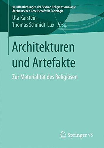Architekturen und Artefakte: Zur Materialität des Religiösen (Veröffentlichungen der Sektion Religionssoziologie der Deutschen Gesellschaft für Soziologie)