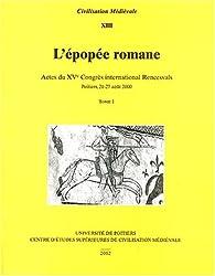L'épopée romane : Actes du XVe Congrès international Rencesvals, Poitiers, 21-27 août 2000, 2 volumes