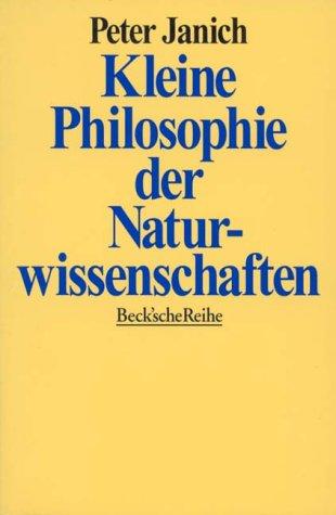 Kleine Philosophie der Naturwissenschaften
