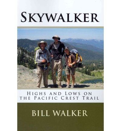 Pacific High Peak Crest ([ SKYWALKER: HIGHS AND LOWS ON THE PACIFIC CREST TRAIL ] BY Walker, Bill ( AUTHOR )Oct-26-2010 ( Paperback ))
