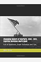 Changing Nature of Warfare, 1918 - 2011, Express Revision Work Book: Full of Questions, Exam Technique and Tips. Paperback