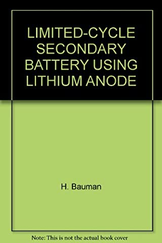 LIMITED-CYCLE SECONDARY BATTERY USING LITHIUM ANODE