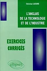 L'anglais de la technologie et de l'industrie : Exercices corrigés