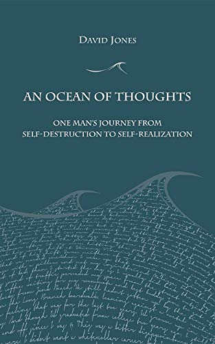 An Ocean of Thoughts: One Man's Journey from Self-Destruction to Self-Realization (English Edition)