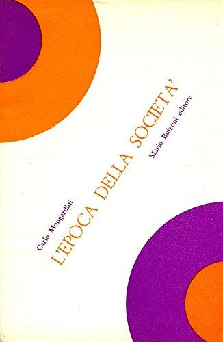 L'epoca della società. Saggi di storia della sociologia