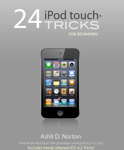 24 iPod touch® Tricks for Beginners (English Edition) Itouch Ipod Touch