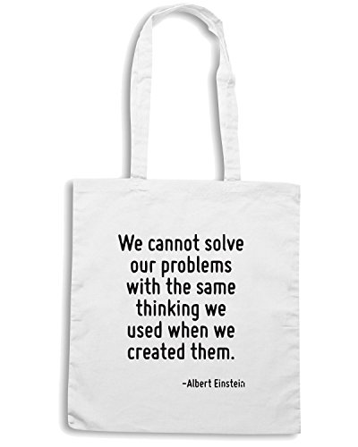 T-Shirtshock - Borsa Shopping CIT0248 We cannot solve our problems with the same thinking we used when we created them. Bianco
