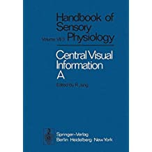Central Processing of Visual Information A: Integrative Functions and Comparative Data (Handbook of Sensory Physiology)