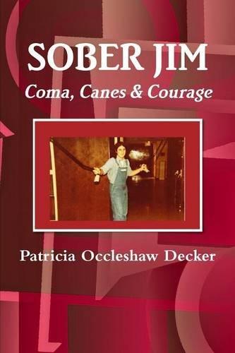 Sober Jim Coma, Canes, & Courage