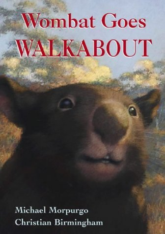 Wombat Goes Walkabout by Michael Morpurgo (1999-09-06)