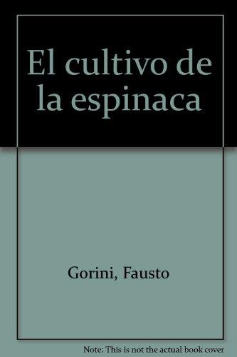 El cultivo de la espinaca por Fausto Gorini