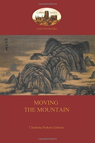 Moving the Mountain (Aziloth Books) by Charlotte Perkins Gilman (2015-11-02)