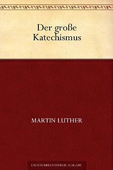 Der Große Katechismus von [Luther, Martin]
