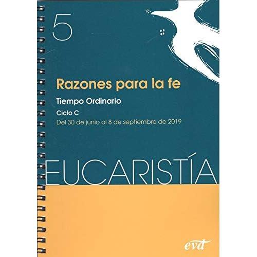 Razones para la fe (Eucaristía nº 5/ 2019): Tiempo Ordinario. Ciclo C / 30 junio - 8 septiembre