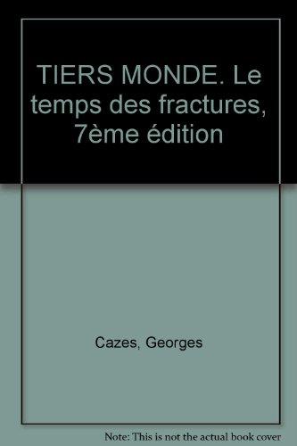 TIERS MONDE. Le temps des fractures, 7ème édition
