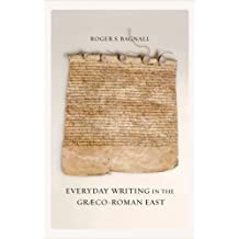 Everyday Writing in the Gr?|co-Roman East by Roger S. Bagnall (2011-01-05)