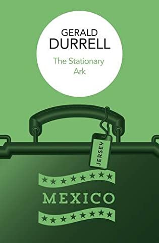 The Stationary Ark by Gerald Durrell (2016-04-21)