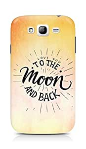 AMEZ love you to the moon and back Back Cover For Samsung Galaxy Grand Neo