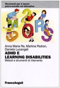 Adhd e learning disabilities. Metodi e strumenti di intervento