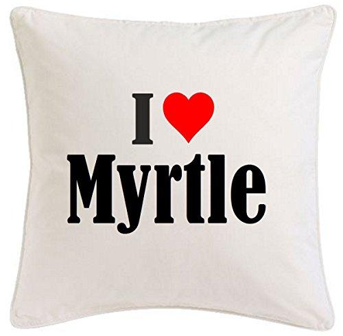 Kissenbezug I Love Myrtle 40cmx40cm aus Mikrofaser ideales Geschenk und geschmackvolle Dekoration für jedes Wohnzimmer oder Schlafzimmer in Weiß mit Reißverschluss