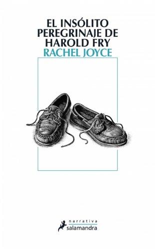 El insólito peregrinaje de Harold Fry (Narrativa) por Rachel Joyce
