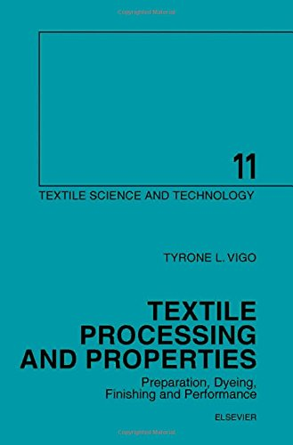 Textile Processing and Properties: Preparation, Dyeing, Finishing and Performance (Textile Science and Technology)
