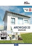 Archicad22-Grundkurs Handbuch (AUT): Die Grundlagen für den Start mit Archicad