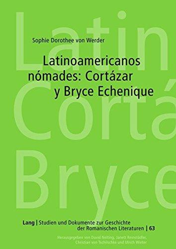 Latinoamericanos N mades: Cort zar y Bryce Echenique (Studien Und Dokumente Zur Geschichte der Romanischen Literat) por Sophie Von Werder
